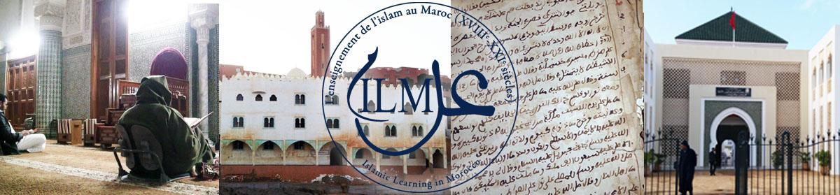 ILM – L'enseignement de l'islam au Maroc (XVIIIe-XXIe siècles)